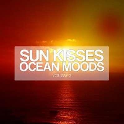 Sun Kisses Ocean Moods, Vol. 2