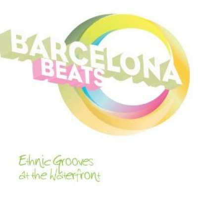 Barcelona ... Beats - Ethnic Grooves at the Waterfront