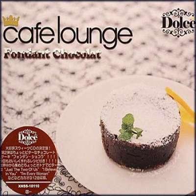 Cafe Lounge - Dolce Fondant Chocolat