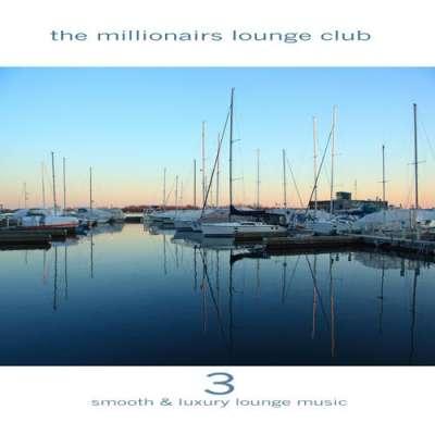 The Millionairs Lounge Club Vol. 3
