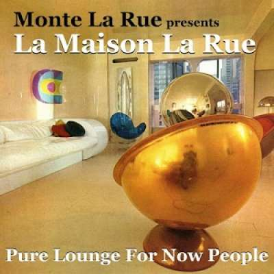 La Maison La Rue (Pure Lounge For Now People)