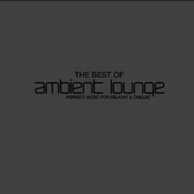 The Best Of Ambient Lounge