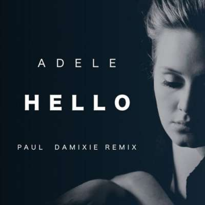Hello (Paul Damixie Remix)