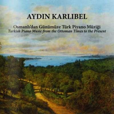 Osmanlı'dan Günümüze Türk Piyano Müziği