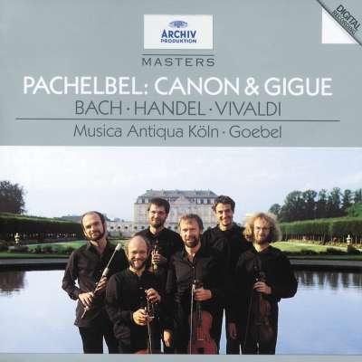 Pachelbel: Canon And Gigue Bach-Handel-Vivaldi Musica Antiqua Köln. Goebel