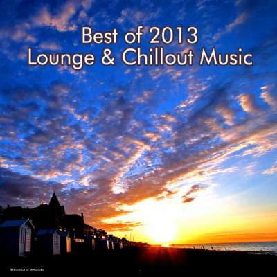 Best of 2013 Lounge and Chillout Music