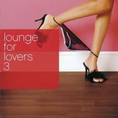Lounge For Lovers Vol. 3