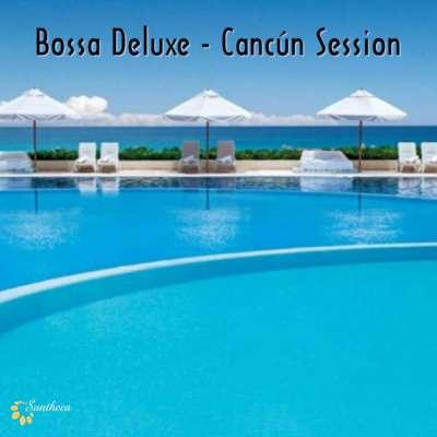 Bossa Deluxe - Cancun Session
