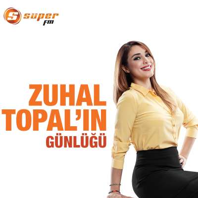 Zuhal Topal'ın Günlüğü