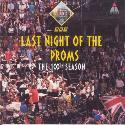 Last Night Of The Proms - The 100th Season