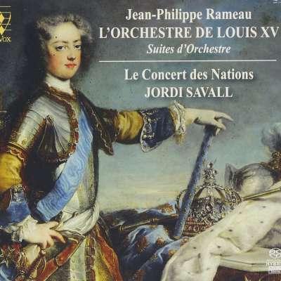 JEAN PHILIPPE RAMEAU, L'ORCHESTRE DE LOUIS XV, SUITES D'ORCHESTRE