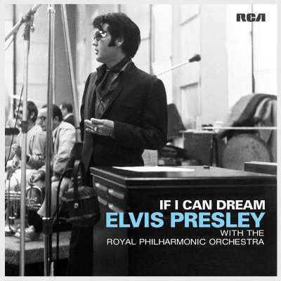 If ı Can Dream: Elvis Presley With The Royal Philharmonic Orchestra