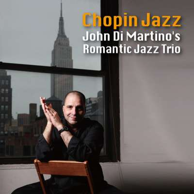 Chopin Jazz, John Dimartino's Romantic Jazz Trio