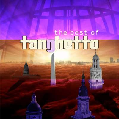 The Best of Tanghetto (Deluxe Edition)