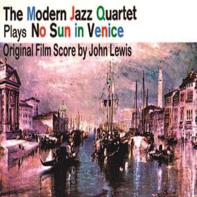 The Modern Jazz Quartet Plays No Sun In Venice