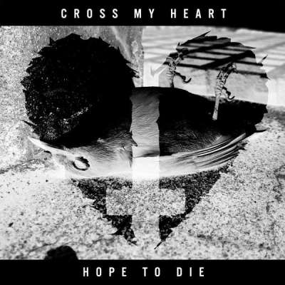 Cross My Heart Hope To Die