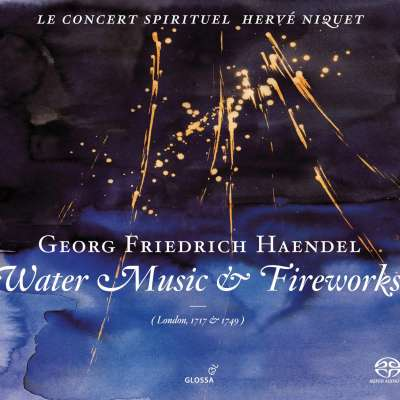 HANDEL, WATER MUSIC AND FIREWORKS