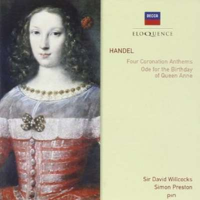Handel: Four Coronation Anthems Ode for the Birthday of Queen Anne