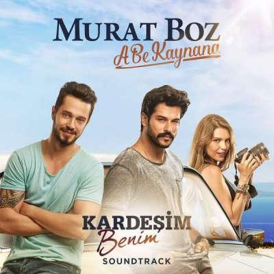 A Be Kaynana (Kardeşim Benim Soundtrack)