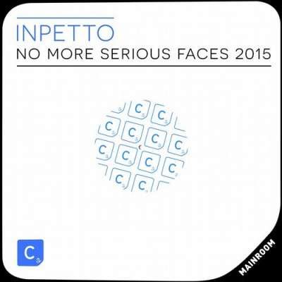 No More Serious Faces (2015 Mix)