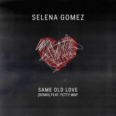 Same Old Love Remix (feat. Fetty Wap)