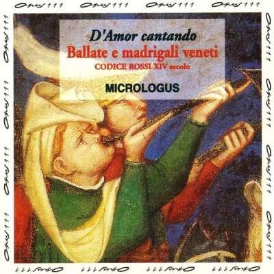 D'amor Cantando - Ballate E Madrigali
