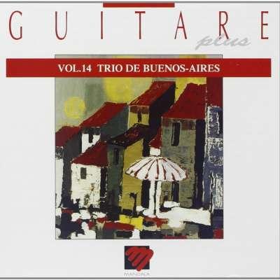 Guitare Plus Vol.14 Trio De Buenos Aires