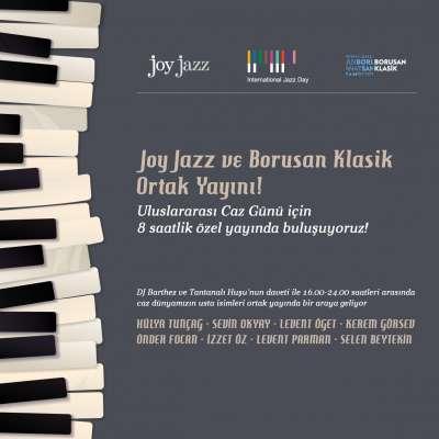 Uluslararası Caz Günü (Joy Jazz ile Borusan Klasik Ortak Yayın)