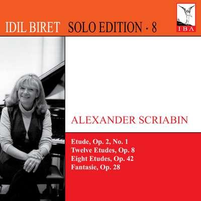 Scriabin: A. Etudes Op.2, 8 And 42 Fantasie Op.28 (Idil Biret Solo Edition, Vol. 8)