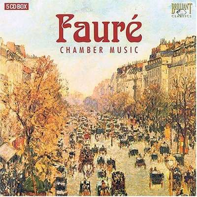 Gabriel Faure – Complete Chamber Music