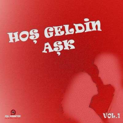 Hoş Geldin Aşk, Vol. 1 (Aşk Şarkıları)