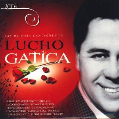 The Best Songs Of Lucho Gatica