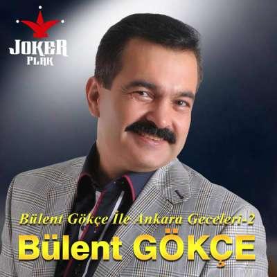 Bülent Gökçe İle Ankara Geceleri Vol. 2
