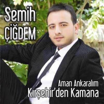 Aman Ankaralım / Kırşehir'den Kamana