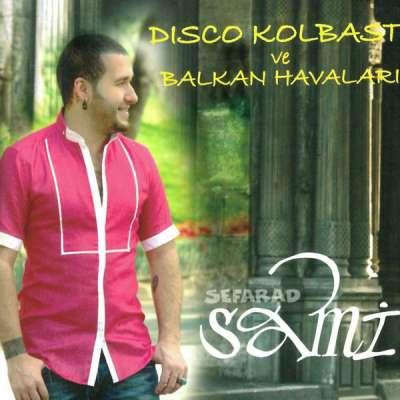 Disco Kolbastı ve Balkan Havaları