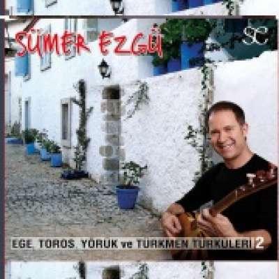 Ege, Toros, Yörük ve Türkmen Türküleri 2