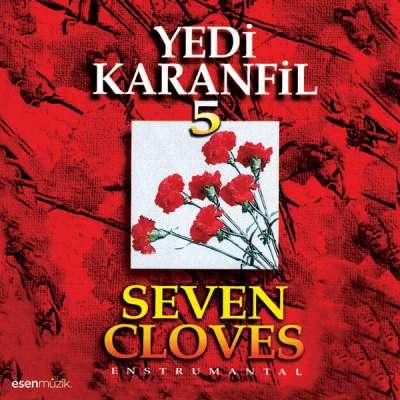Yedi Karanfil 5 - Seven Cloves (Enstrumental)