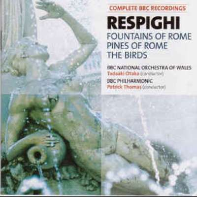 Respighi: Fountains Of Rome, The Birds, Pines Of Rome