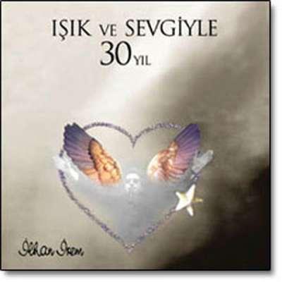 Işık ve Sevgiyle 30 Yıl