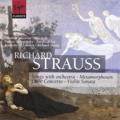 Richard Strauss: Orchesterlieder, Metamorphosen, Oboe Concerto, Violin Sonata