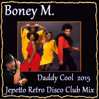 Daddy Cool (Jepetto Mix)