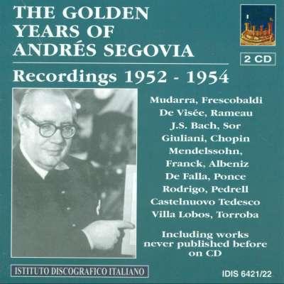 Guitar Recital: Segovia, Andres - Mudarra, A. - Frescobaldi, G.A. - Visee, R. De - Rameau, J.-P. (The Golden Years of Andres Segovia) (1952-1954)