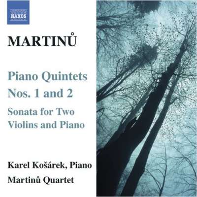 Martinu: Piano Quintets No.1 And 2 - Sonata For Two Violins And Piano