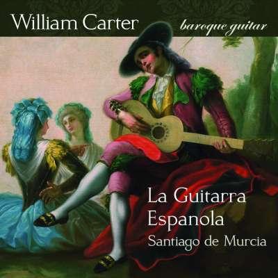 La Guitarra Española - The Music of Santiago de Murcia