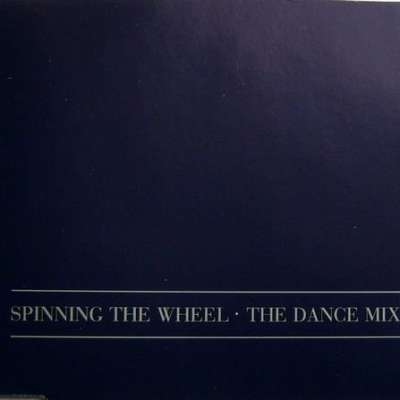 Spinning The Wheel (The Dance Mixes)