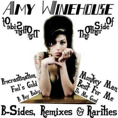 The Other Side Of Amy Winehouse: B-Sides, Remixes And Rarities