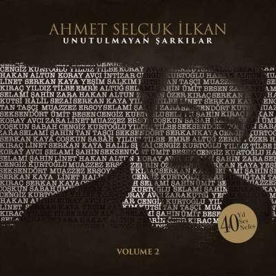 Ahmet Selçuk İlkan Unutulmayan Şarkılar, Vol. 2 (40 Yıl, 40 Ses, 40 Nefes)