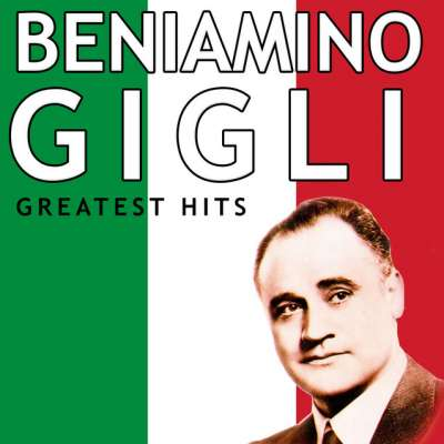 Beniamino Gigli - Greatest Hits