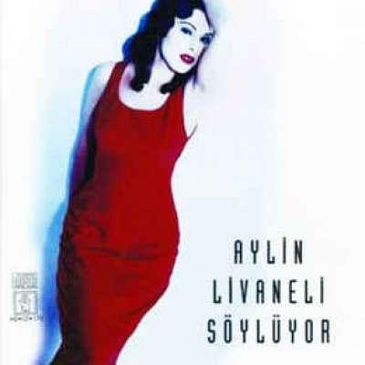 Aylin Livaneli Söylüyor