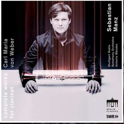 Carl Maria Von Weber: Complete Works for Clarinet